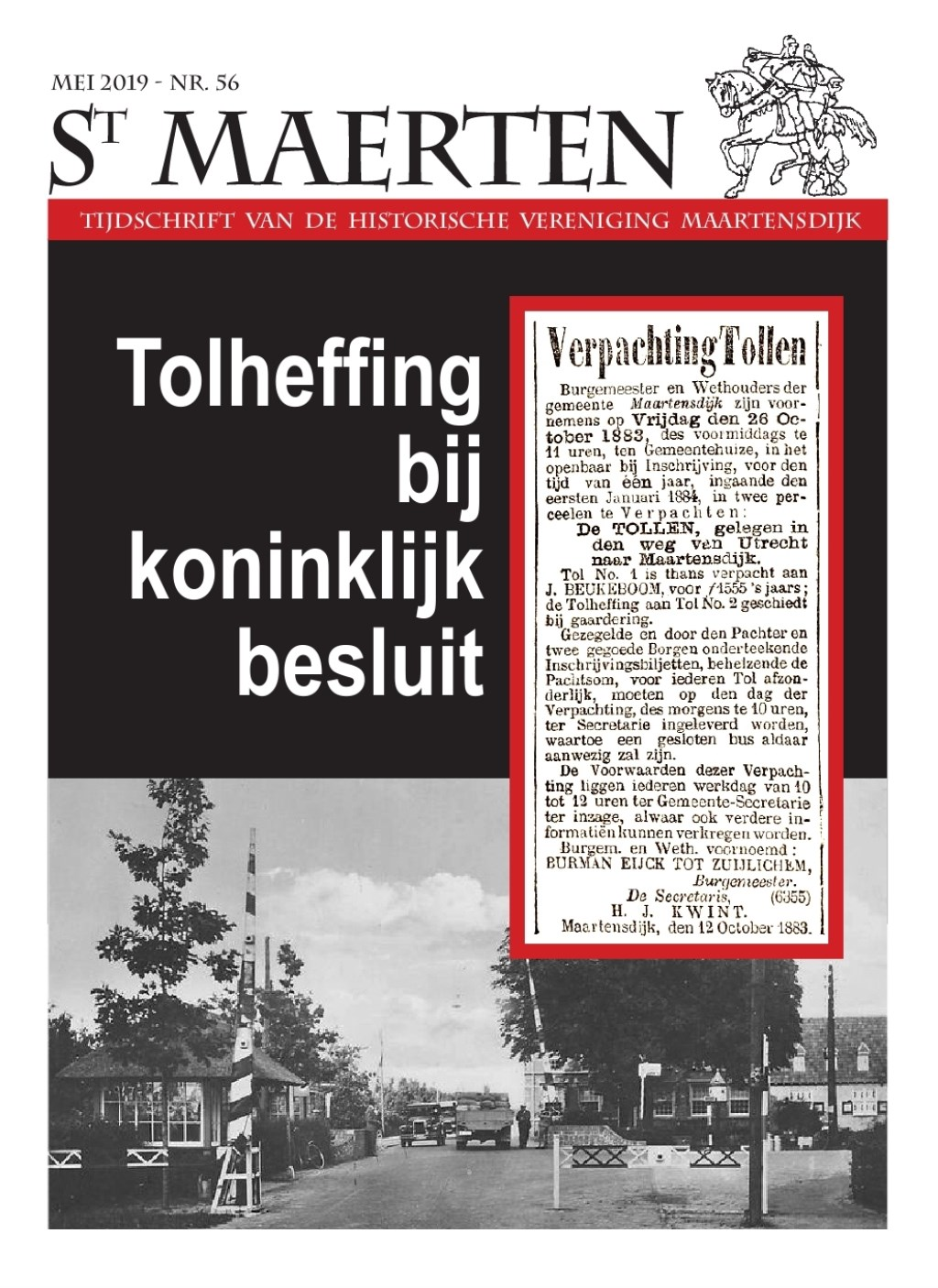 De voorpagina van Sint Maerten nr. 56. Deze toont de tol in Maartensdijk t.h.v. het voormalige gemeentehuis van Maartensdijk, situatie ca. 20-er jaren.  © De Vierklank