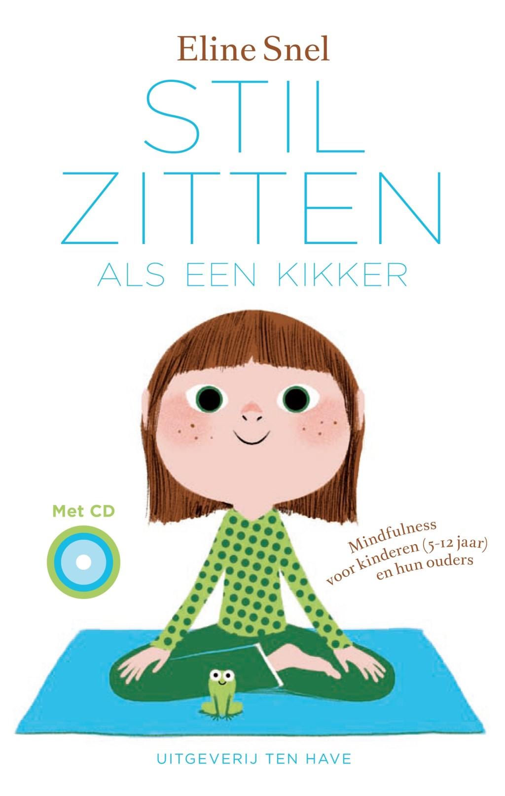 Voorkant boek: Stilzitten als een kikker Foto: Eline Snel © Persgroep