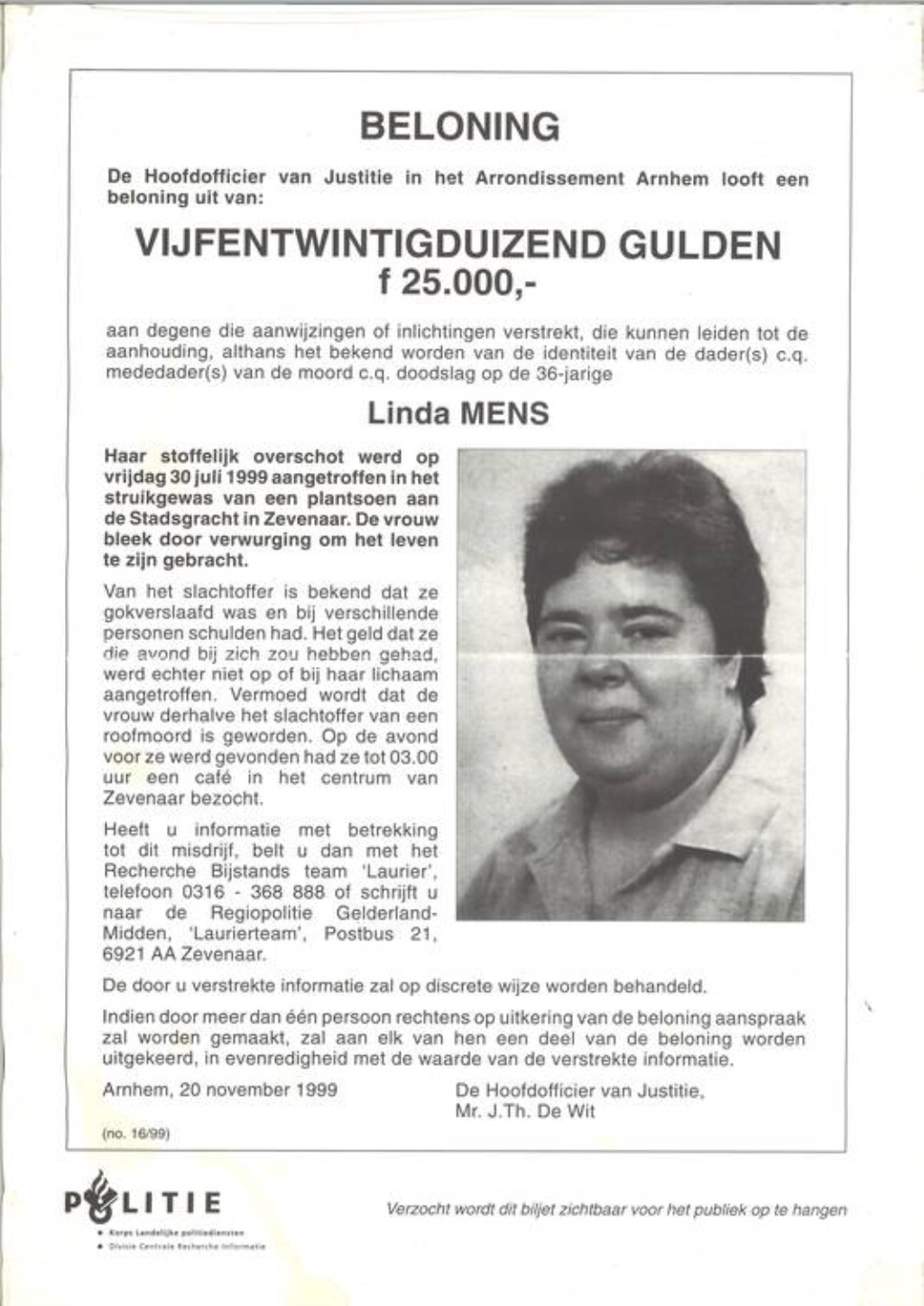 In 1999 werd met deze poster een oproep gedaan voor getuigen. De toenmalige beloning is inmiddels verhoogd. (foto: Politie)  © Persgroep