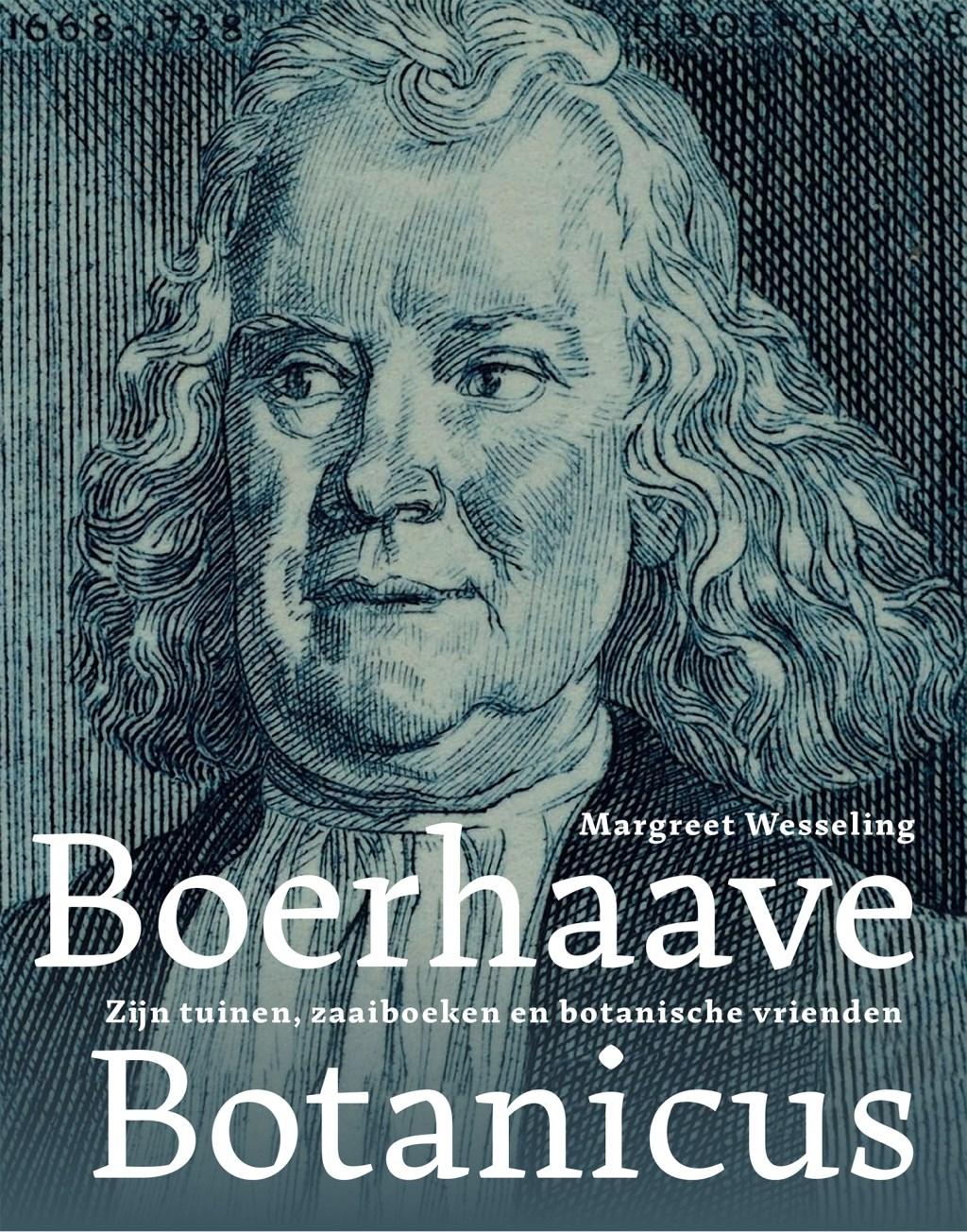 Boerhaave noemde zichzelf een 'hinderlijke smeker' om zaden en stekken.  © uitgeverij Verhagen